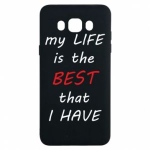 Etui na Samsung J7 2016 My life is the best that I have