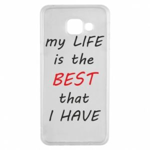 Etui na Samsung A3 2016 My life is the best that I have