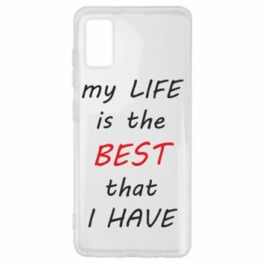 Etui na Samsung A41 My life is the best that I have