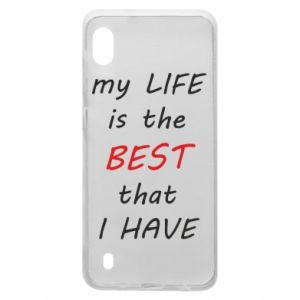 Etui na Samsung A10 My life is the best that I have