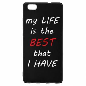 Etui na Huawei P 8 Lite My life is the best that I have