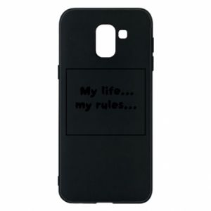 Samsung J6 Case My life... my rules...