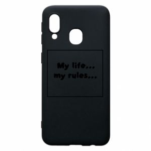Samsung A40 Case My life... my rules...