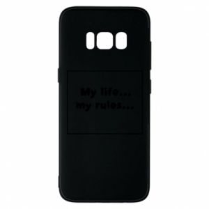 Samsung S8 Case My life... my rules...