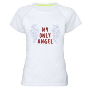 Women's sports t-shirt My only angel