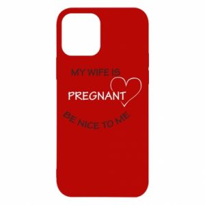 iPhone 12/12 Pro Case My wife is pregnant
