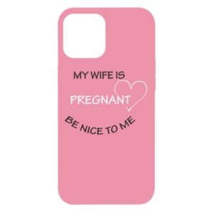 iPhone 12 Pro Max Case My wife is pregnant