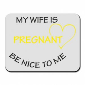 Mouse pad My wife is pregnant