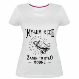 Damska premium koszulka Mylem rece zanim to bylo modne