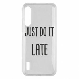 "Etui na Xiaomi Mi A3 Nadruk z napisem ""Just do it later"""