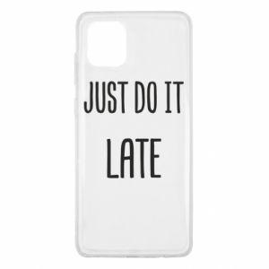 "Etui na Samsung Note 10 Lite Nadruk z napisem ""Just do it later"""
