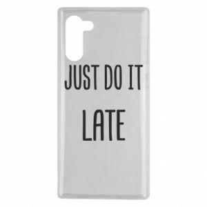 "Etui na Samsung Note 10 Nadruk z napisem ""Just do it later"""