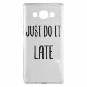 """Etui na Samsung A5 2015 Nadruk z napisem """"Just do it later"""""""