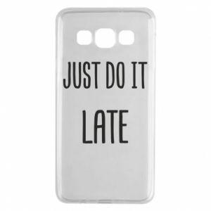 """Etui na Samsung A3 2015 Nadruk z napisem """"Just do it later"""""""