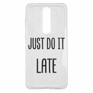 """Etui na Nokia 5.1 Plus Nadruk z napisem """"Just do it later"""""""