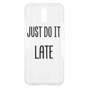 """Etui na Nokia 2.3 Nadruk z napisem """"Just do it later"""""""