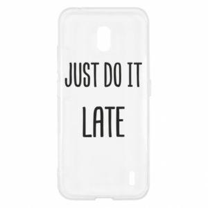 """Etui na Nokia 2.2 Nadruk z napisem """"Just do it later"""""""