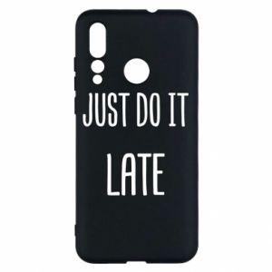 "Etui na Huawei Nova 4 Nadruk z napisem ""Just do it later"""