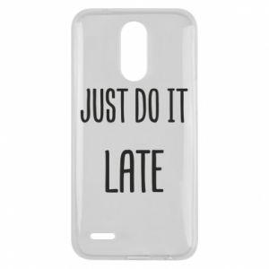 "Etui na Lg K10 2017 Nadruk z napisem ""Just do it later"""