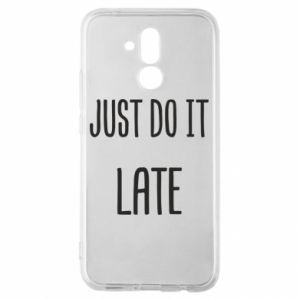 "Etui na Huawei Mate 20 Lite Nadruk z napisem ""Just do it later"""