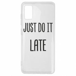 """Etui na Samsung A41 Nadruk z napisem """"Just do it later"""""""