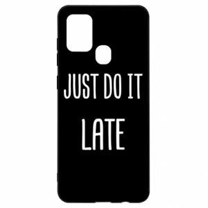"""Etui na Samsung A21s Nadruk z napisem """"Just do it later"""""""