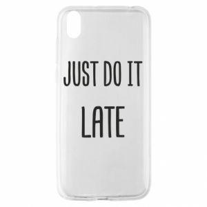 "Etui na Huawei Y5 2019 Nadruk z napisem ""Just do it later"""