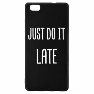 "Etui na Huawei P 8 Lite Nadruk z napisem ""Just do it later"""