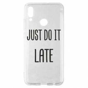 "Etui na Huawei P Smart 2019 Nadruk z napisem ""Just do it later"""