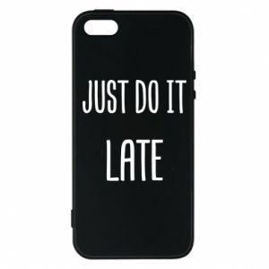 "Etui na iPhone 5/5S/SE Nadruk z napisem ""Just do it later"""