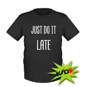 """Dziecięcy T-shirt Nadruk z napisem """"Just do it later"""""""