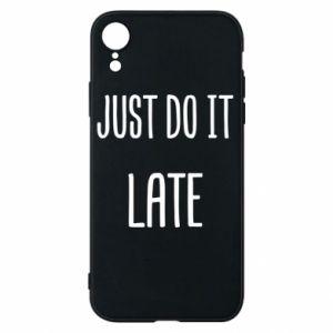 "Etui na iPhone XR Nadruk z napisem ""Just do it later"""
