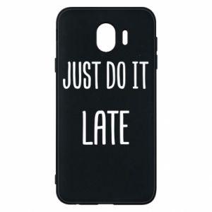 "Etui na Samsung J4 Nadruk z napisem ""Just do it later"""