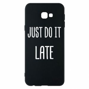 "Etui na Samsung J4 Plus 2018 Nadruk z napisem ""Just do it later"""