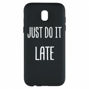 "Etui na Samsung J5 2017 Nadruk z napisem ""Just do it later"""