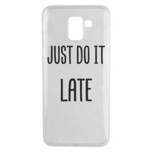"Etui na Samsung J6 Nadruk z napisem ""Just do it later"""