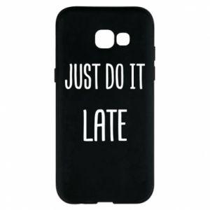 """Etui na Samsung A5 2017 Nadruk z napisem """"Just do it later"""""""