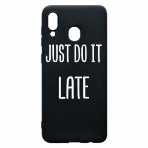 """Etui na Samsung A20 Nadruk z napisem """"Just do it later"""""""