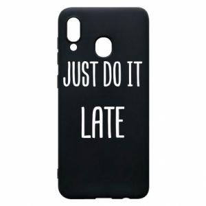"""Etui na Samsung A30 Nadruk z napisem """"Just do it later"""""""