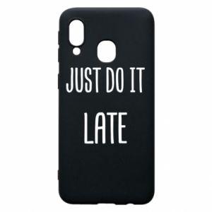 """Etui na Samsung A40 Nadruk z napisem """"Just do it later"""""""