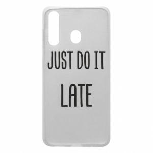"""Etui na Samsung A60 Nadruk z napisem """"Just do it later"""""""
