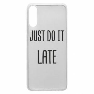"""Etui na Samsung A70 Nadruk z napisem """"Just do it later"""""""