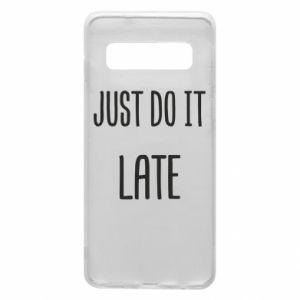 "Etui na Samsung S10 Nadruk z napisem ""Just do it later"""