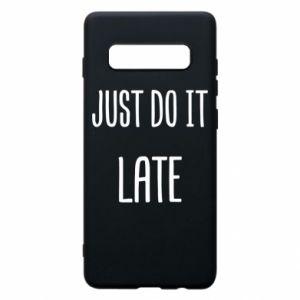 "Etui na Samsung S10+ Nadruk z napisem ""Just do it later"""