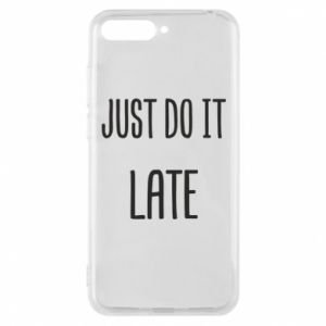 "Etui na Huawei Y6 2018 Nadruk z napisem ""Just do it later"""