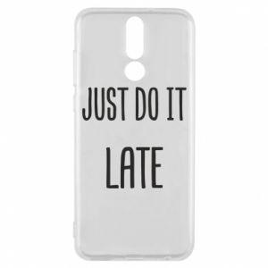 "Etui na Huawei Mate 10 Lite Nadruk z napisem ""Just do it later"""