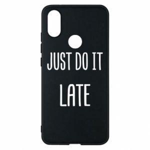 "Etui na Xiaomi Mi A2 Nadruk z napisem ""Just do it later"""