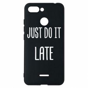 "Etui na Xiaomi Redmi 6 Nadruk z napisem ""Just do it later"""