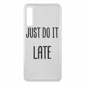 """Etui na Samsung A7 2018 Nadruk z napisem """"Just do it later"""""""