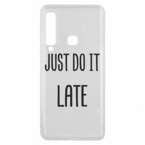 """Etui na Samsung A9 2018 Nadruk z napisem """"Just do it later"""""""